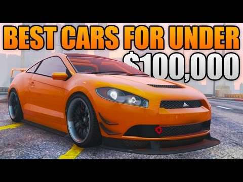 GTA 5 ONLINE - TOP 5 BEST CARS FOR UNDER $100,000! (GTA 5 Best Cars & Customizations)
