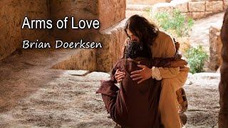 Arms of Love - Brian Doerksen [with lyrics]