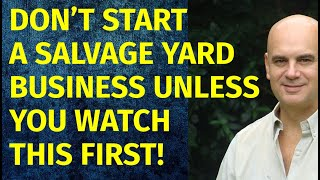 How to Start a Salvage Yard Business | Including Free Salvage Yard Business Plan Template