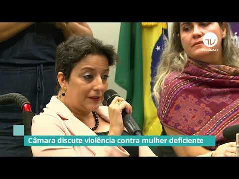 Câmara discute violência praticada contra mulher com deficiência - 04/12/19