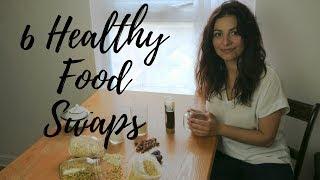 6 HEALTHY FOOD SWAPS | Healthy Eating Tips