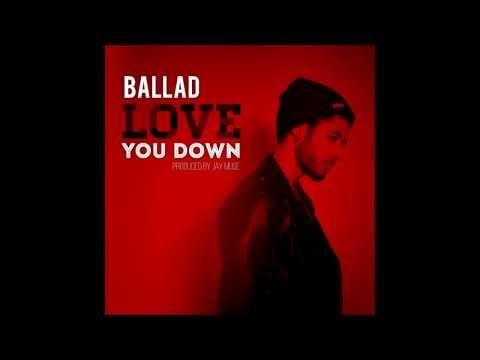 Ballad - Love You Down