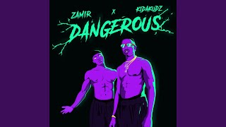 Dangerous (feat. Kida Kudz)