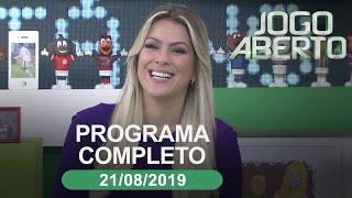 Jogo Aberto - 21/08/2019 - Programa completo