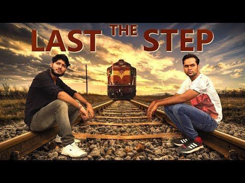 The Last Step - Short movie - a tribute to my little brothers - Jaipal & Ashish Solanky
