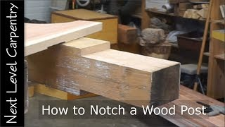 How to Notch a Wood Post