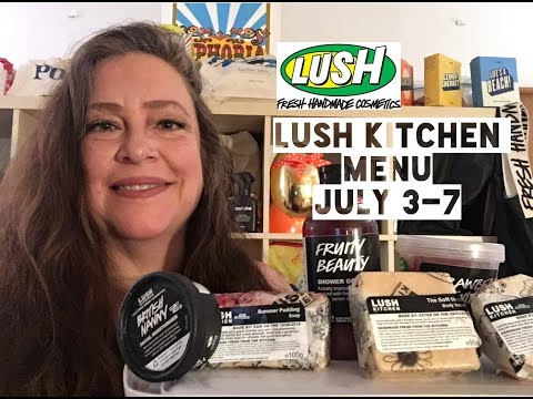 Lush Uk Kitchen Menu July 3-7 | Lush Encyclopedia Blog