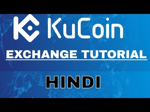 Kucoin Exchange Tutorial In Hindi - How To Use Kucoin Exchange In Hindi