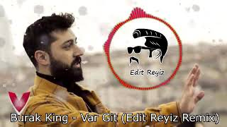 Burak King  Var Git  ( REMİX )( Official Video )