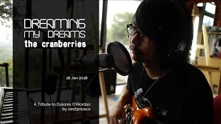 Dreaming My Dreams | A Tribute to Dolores O'Riordan | The Cranberries | sind3ntosca