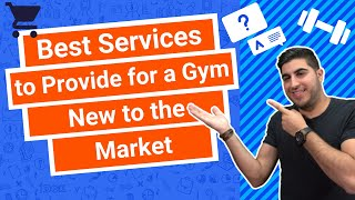Best Services to Provide for a Gym New to the Market