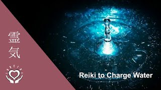 Reiki to Charge Water | Energizing Drinking Water