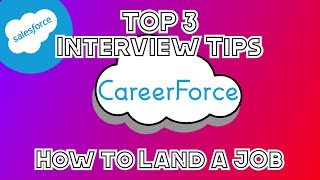 Top 3 Interview Tips | How To Land A Salesforce Job