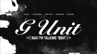 G-Unit - Nah I'm Talking Bout (HQ) + Lyrics + Free Download