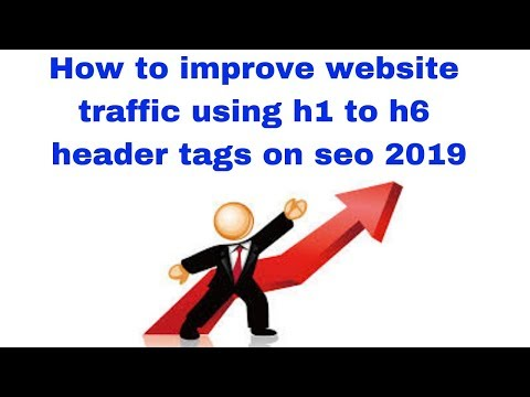 How to improve website traffic using h1 to h6 header tags on seo 2019