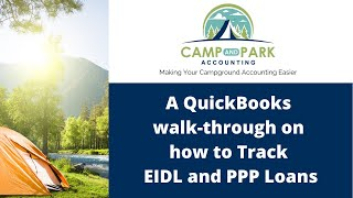 Camp & Park Accounting: Tracking EIDL and PPP Loans in QuickBooks