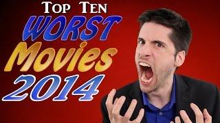 Top 10 WORST Movies 2014