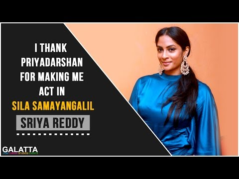I-thank-Priyadarshan-for-making-me-act-in-Sila-Samayanagal--Sriya-Reddy