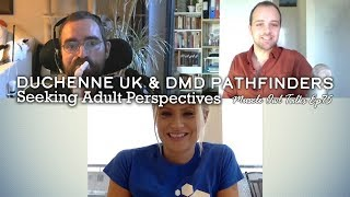 Muscle Owl Talks Ep75: Duchenne UK and DMD Pathfinders - Seeking Adult Perspectives