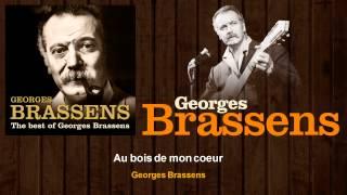Georges Brassens - Au Bois De Mon Coeur (Audio)