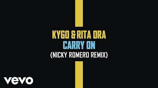 Kygo, Rita Ora   Carry On (Nicky Romero Remix (Audio))