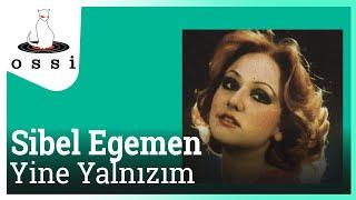 Sibel Egemen / Yine Yalnızım