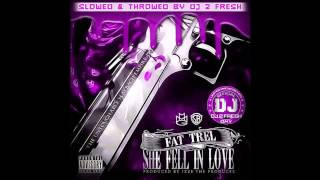 Fat Trel- Fall In Love [Slowed N Throwed Remix] @fattrel @fatslutty
