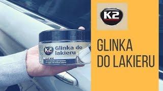 Glinkowanie lakieru - K2 Glinka do lakieru