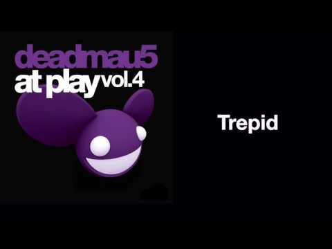 deadmau5 / Trepid