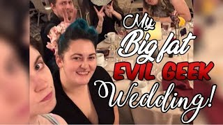 The One With The Evil Geek Wedding (Vlog 51)