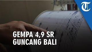 Gempa 4,9 SR Guncang Jembrana hingga Kuta dan Denpasar