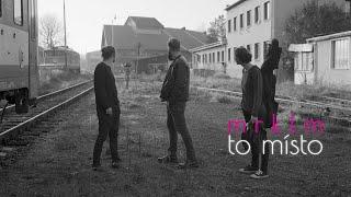 Video MRKLM - To místo (oficiální neoficiální klip)