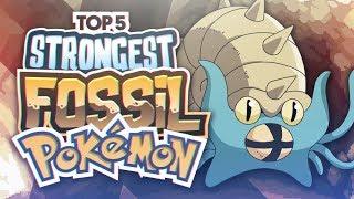 Top 5 Strongest Fossil Pokemon