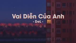 Vai Diễn Của Anh - DEL「Lyrics」