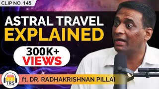 Astral Travel Explained - Complete Guide Ft. Radhakrishnan Pillai | TheRanveerShow Clips