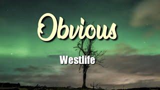 Westlife   Obvious (Lyric Video)