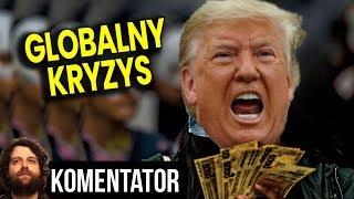 Mamy Globalny Kryzys Gospodarczy i Finansów Gdy Dotrze do Polski Kraj Zbankrutuje
