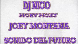 JOEY MONTANA PICKY DJ NICO SONIDO DEL FUTURO