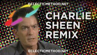 Charlie Sheen Remix (Eclectic Method)