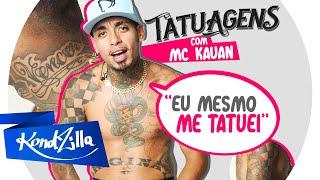 """Tatuagens com MC Kauan – """"Avaliada Em 8 Mil Reais"""" (KondZilla)"""