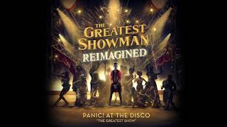 Panic! At The Disco   The Greatest Show (from The Greatest Showman: Reimagined) [Official Audio]