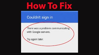 "Fix "" Could'nt Sign in -There was a problem communicating with google servers"" On Android Devices ?"