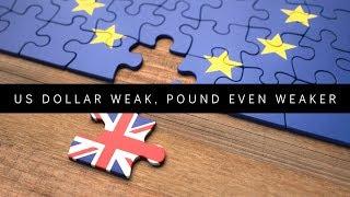 US Dollar weak, Pound even weaker