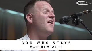MATTHEW WEST - God Who Stays: Song Session