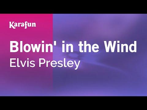 Blowin' in the Wind - Elvis Presley | Karaoke Version | KaraFun