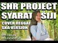Download Lagu SHR Project - Syarat Siji cover - SKA Reggae Version Mp3 Free