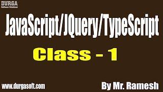 JavaScript/JQuery/TypeScript tutorial || Class - 1 || by Mr. Ramesh On 16-09-2019