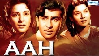 Aah (1953) {HD} - Hindi Full Movies -  Raj Kapoor, Nargis & Pran - Hit Movies - With Eng Subtitles
