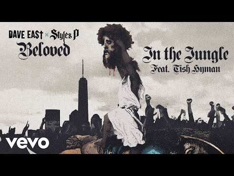 Dave East, Styles P - In The Jungle ft. Tish Hyman