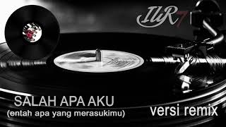 Download lagu Ilir 7 Salah Apa Aku Dj Version Mp3